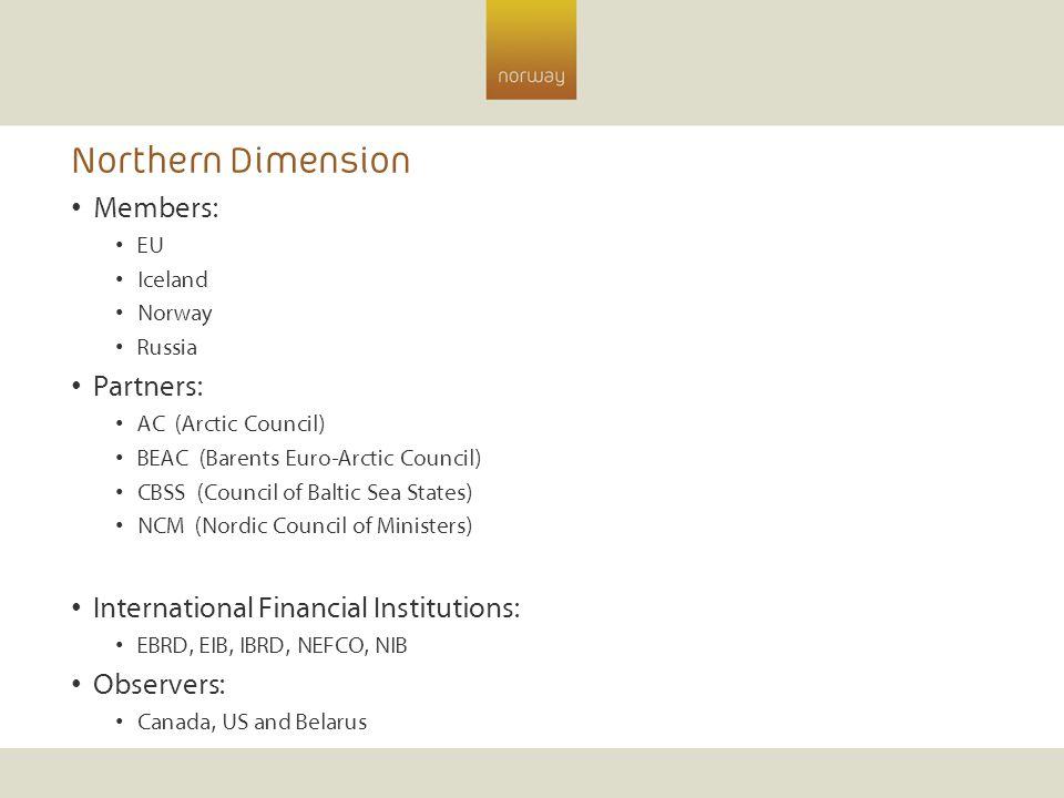 Northern Dimension Members: Partners: