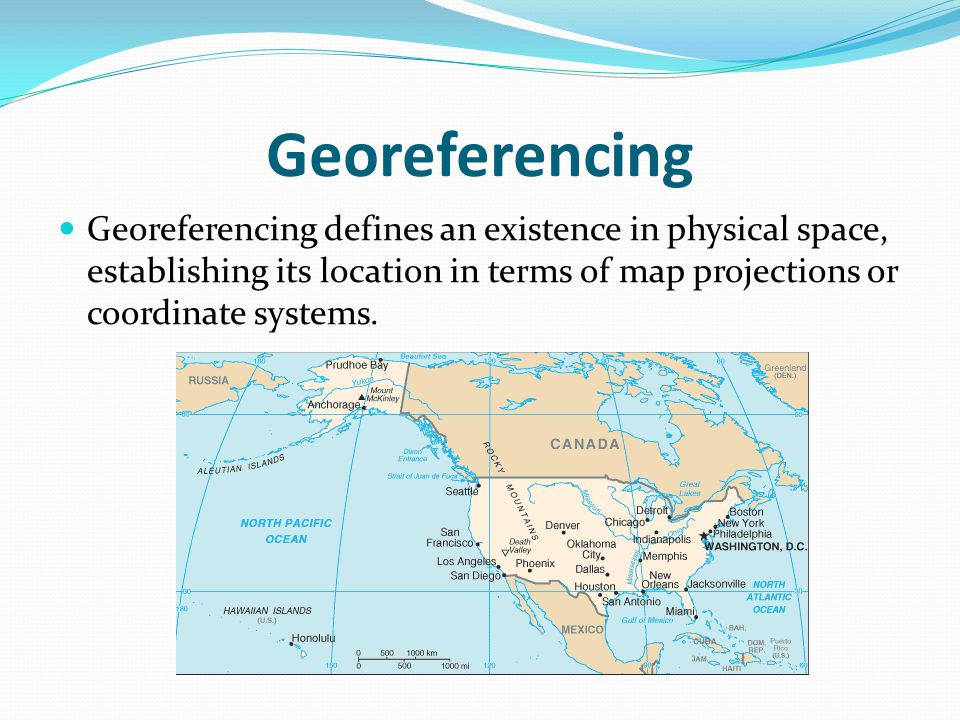 The earths shape and how we shape it ppt video online download georeferencing georeferencing defines an existence in physical space establishing its location in terms of map sciox Gallery