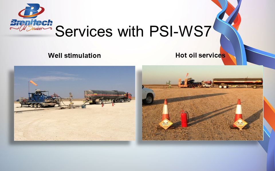 Services with PSI-WS7 Well stimulation Hot oil services
