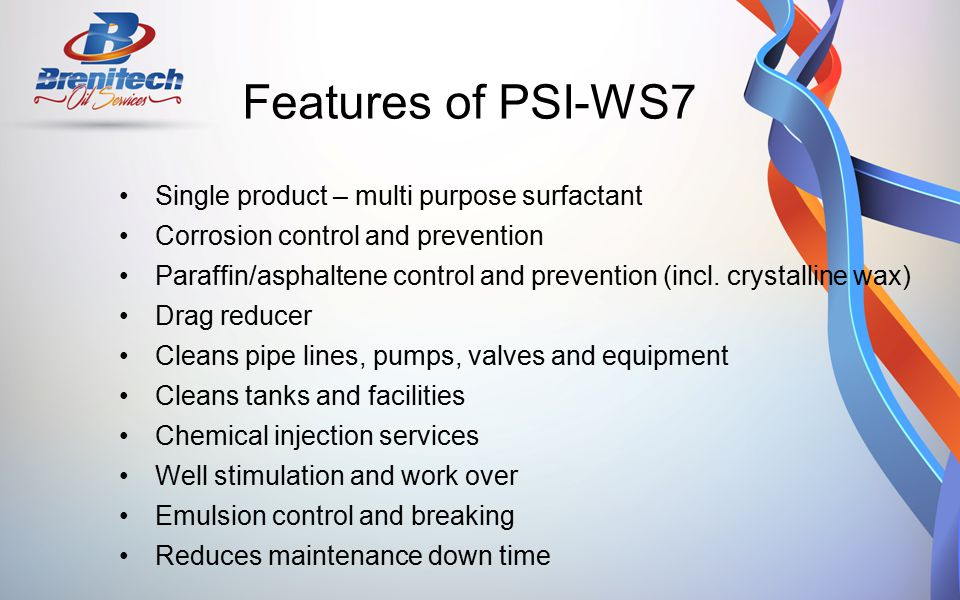 Features of PSI-WS7 Single product – multi purpose surfactant