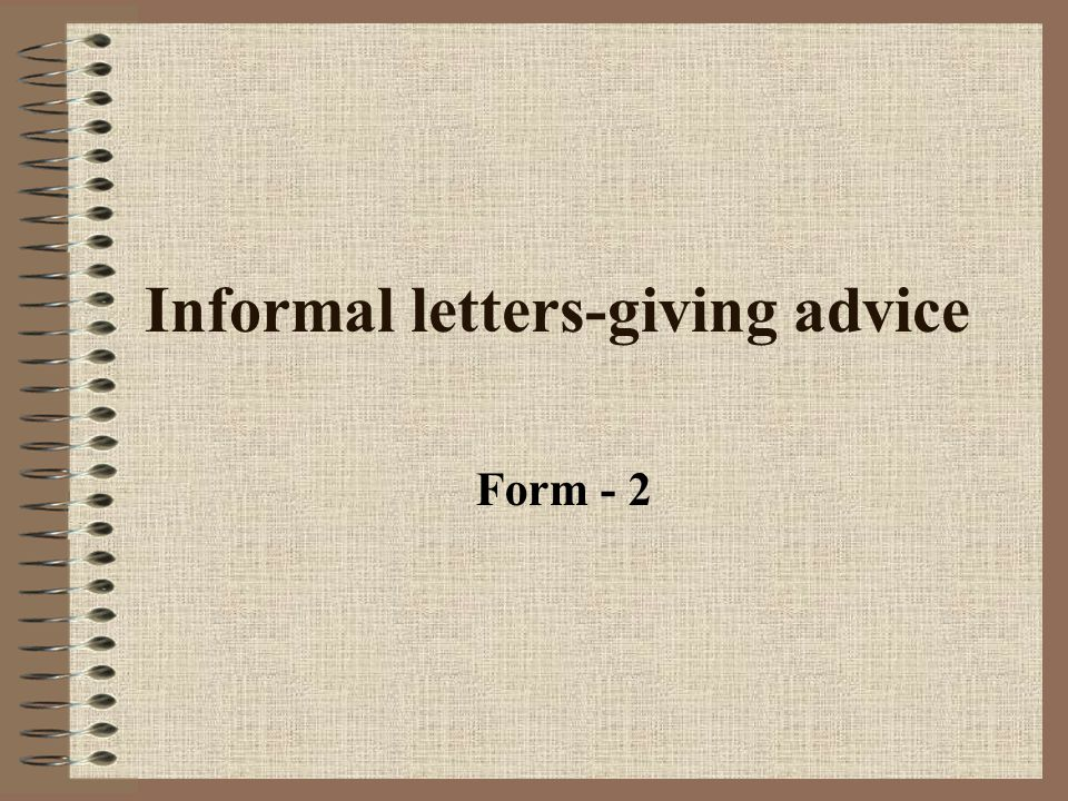 Informal letters giving advice ppt video online download 1 informal letters giving advice spiritdancerdesigns Images