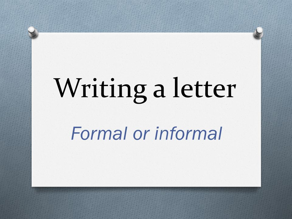 1 writing a letter formal or informal