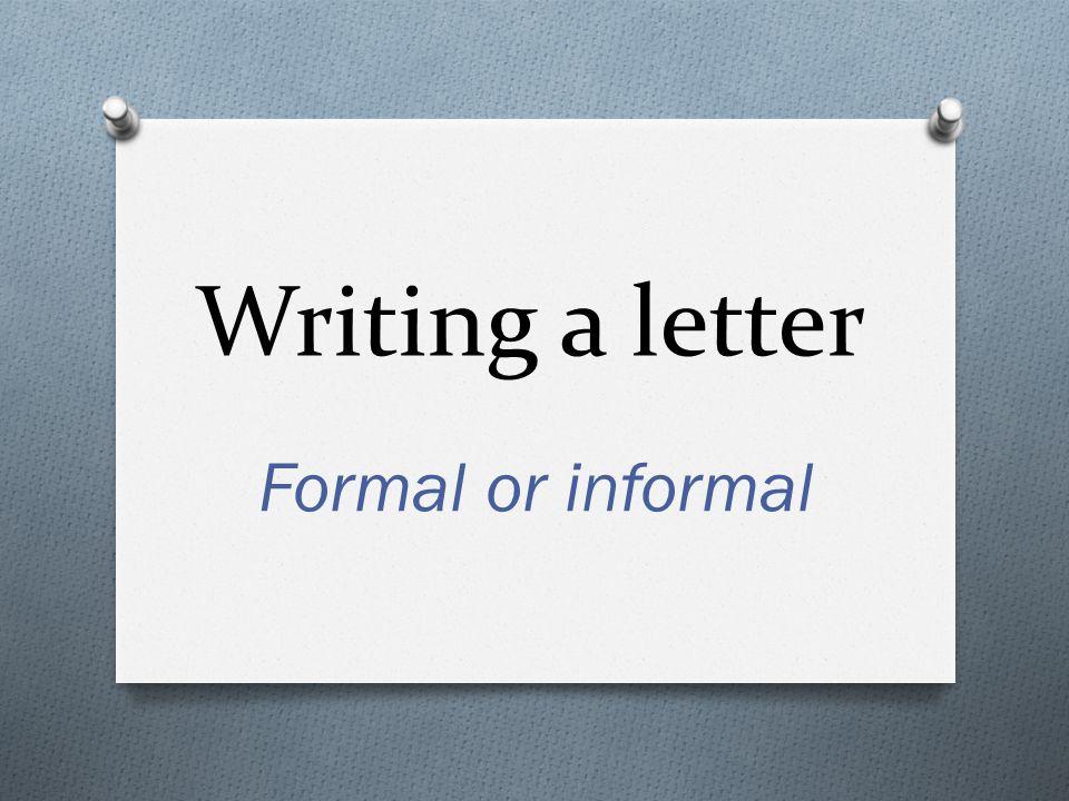 Writing a letter formal or informal ppt video online download 1 writing a letter formal or informal altavistaventures Image collections