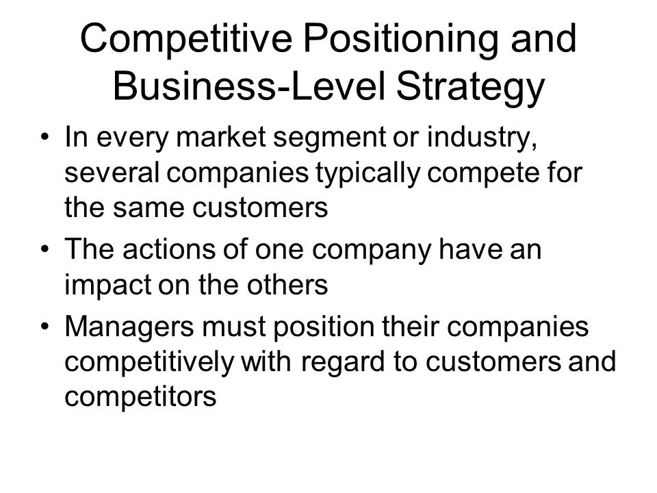 the competitive position of a company An easier way to approach your business is to position yourself as the leading authority, expert, specialist or trusted advisor on your subject this takes strategic and intentional action, but.