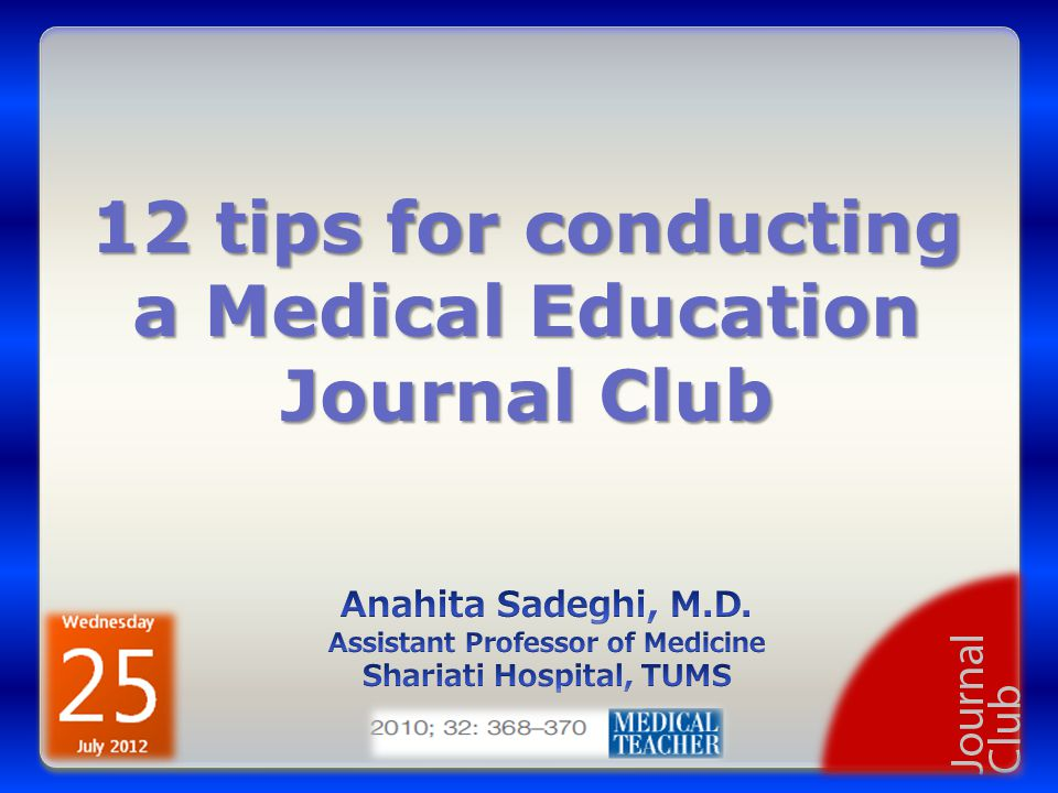 12 tips for conducting a medical education journal club ppt download 12 tips for conducting a medical education journal club pronofoot35fo Images
