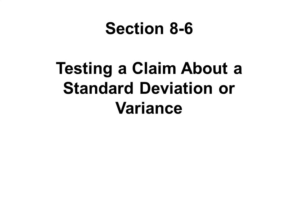 Testing a Claim About a Standard Deviation or Variance