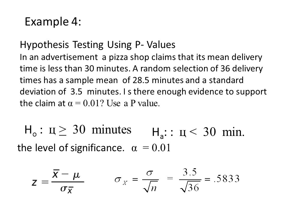 Example 4: Ha: : ц < 30 min. Hypothesis Testing Using P- Values