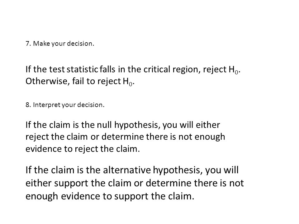 If the claim is the alternative hypothesis, you will