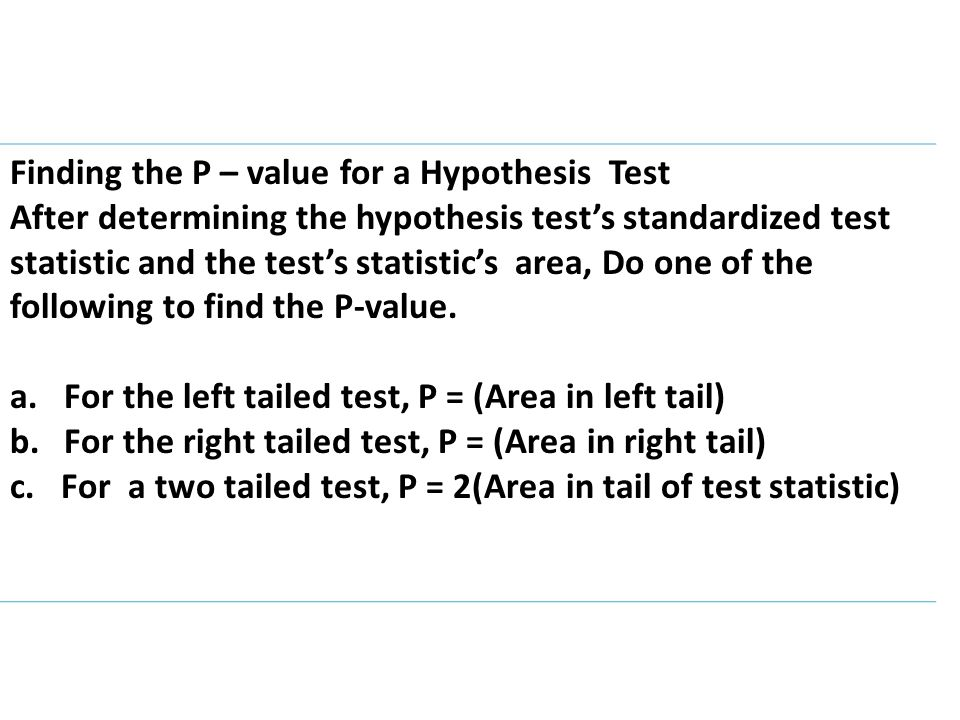Finding the P – value for a Hypothesis Test