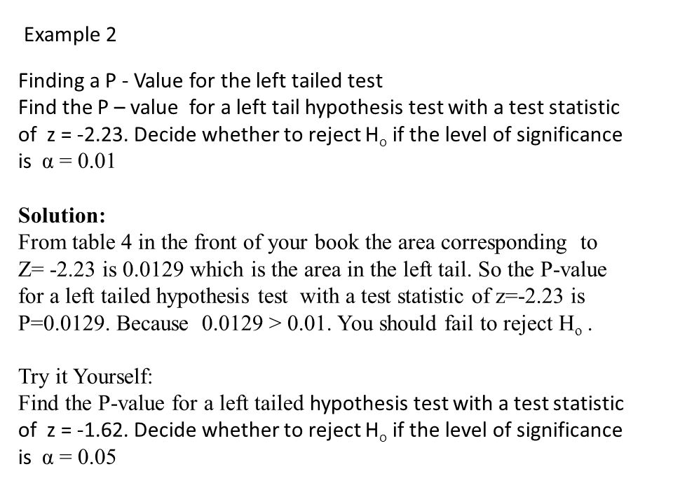 Example 2 Finding a P - Value for the left tailed test.