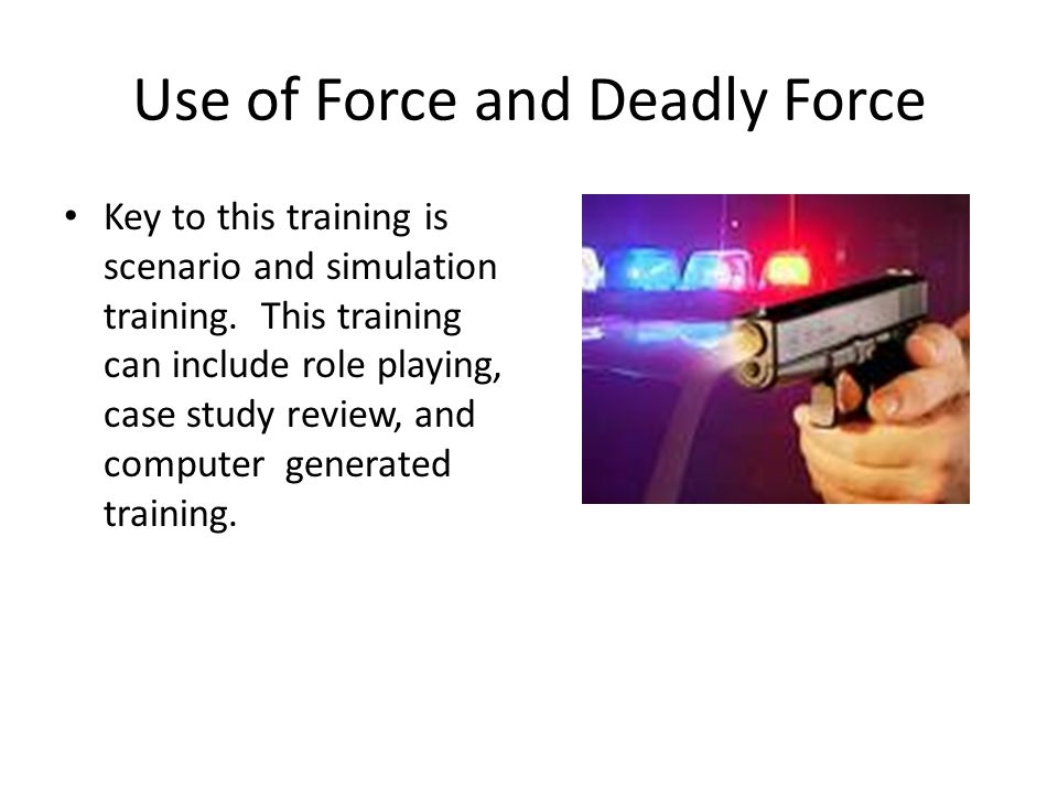use of deadly force In other words, would a reasonable person in the same situation be likely to use deadly force in self defense thinking that someone may harm you at a future date or at another place is not a legally acceptable justification for using lethal force jeopardy.