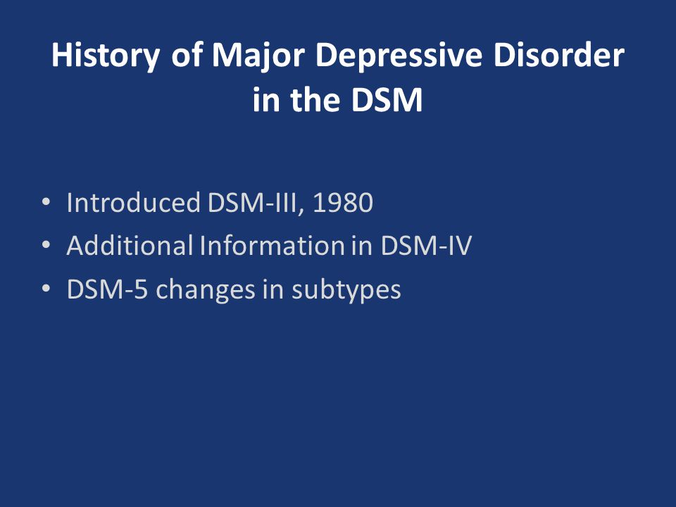 an analysis and history of major depressive disorder Major depressive disorder has mood episodes but is also elevated for those with a prior history of a depressive or bipolar disorder or a family history of bipolar disorder gavin ar, melville jl, iyengar s, katon wj a meta-analysis of depression during pregnancy and.