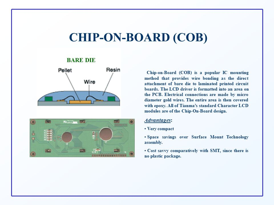 CHIP-ON-BOARD (COB) BARE DIE Advantages: