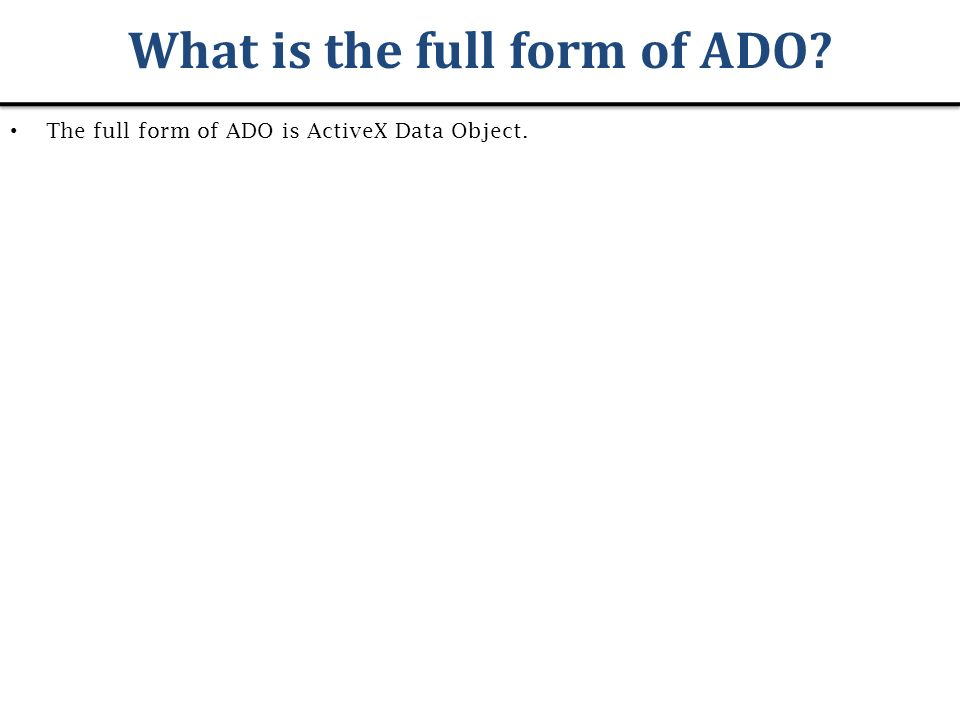 Objective In this session we will discuss about : What is ADO. NET ...