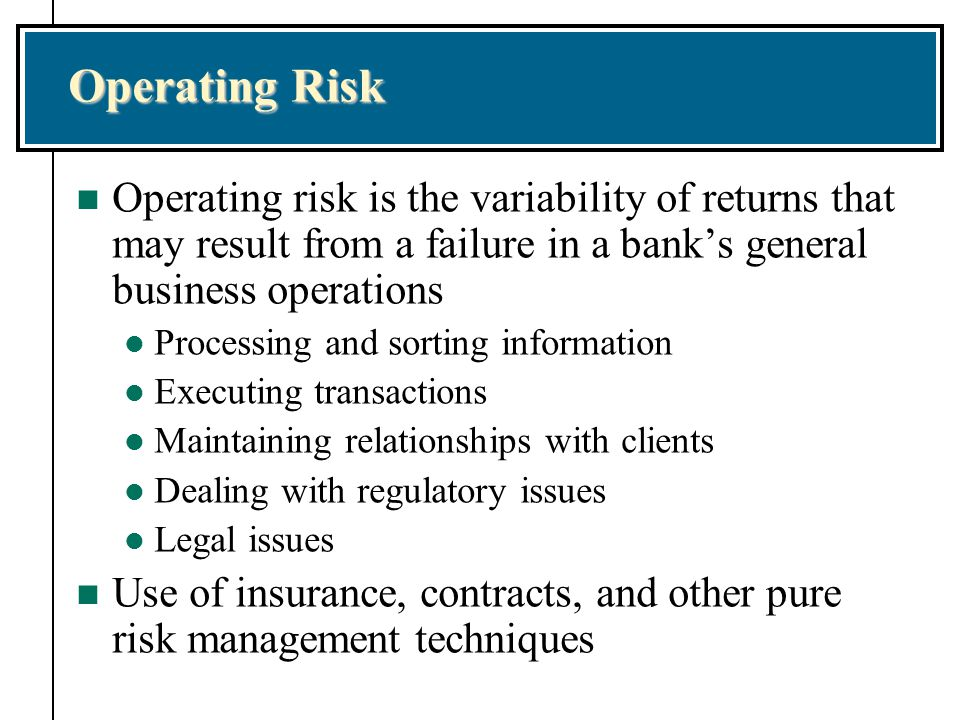risk management and insurance operations Operational risk management is at the core of a bank's operations - integrating risk management practices into processes, systems and culture as a pro-active partner to senior management, orm's value lies in supporting and challenging them to align the business control environment with the bank's strategy by measuring and mitigating risk.