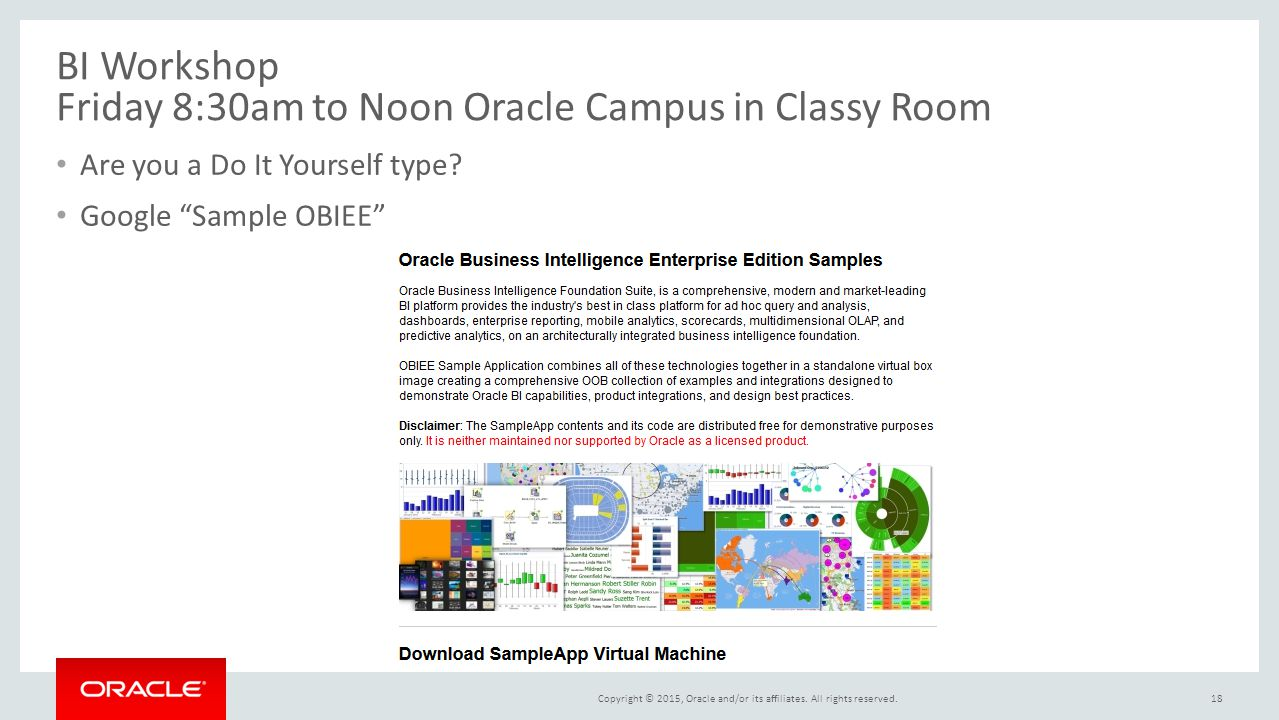 BI Workshop Friday 8:30am to Noon Oracle Campus in Classy Room