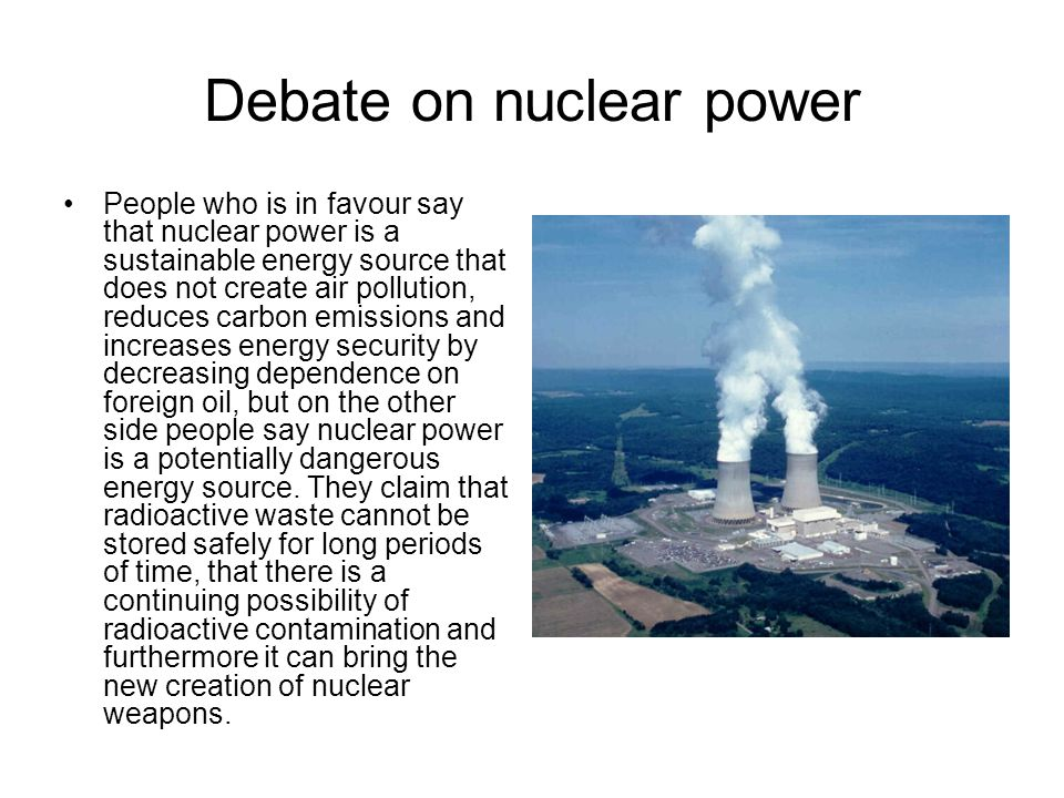 the good and bad in harnessing nuclear power Nuclear power is neither good nor bad the way nuclear power is produced (safety) can be good or bad, though nuclear power can be generated by small power plants, creates no air pollution, and is safe when done right.
