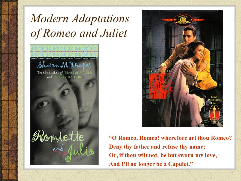 romeo and juliet adaptations Film romeo + juliet by baz luhrmann, a film adaptation of romeo and juliet one of the most faithful adaptations to the work of shakespeare is without any doubt romeo + juliet of the director baz luhrmann.