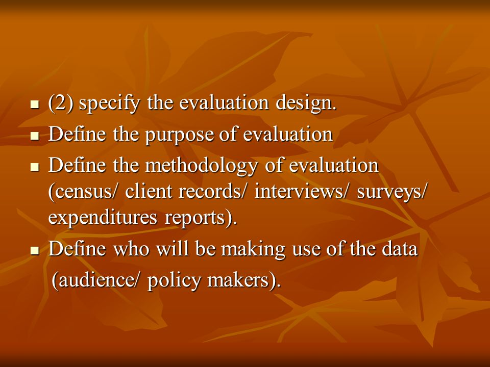 (2) specify the evaluation design.