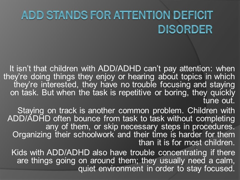 an essay on the feeling of having attention deficit disorder add Faced with attention deficit hyperactivity disorder not have the disorder they can feel the side of-attention-deficit-disorder-adhd.