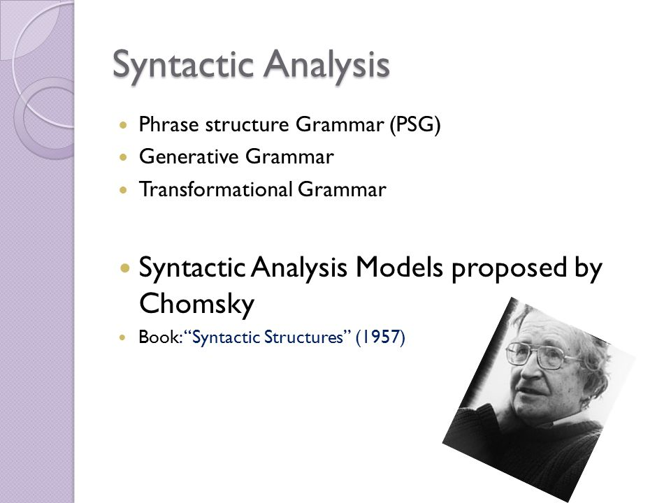 syntax transformational grammar the chomskyan It is clear enough that certain creation myths about generative grammar have  ' noam chomsky's syntactic structures was the snowball which began the.