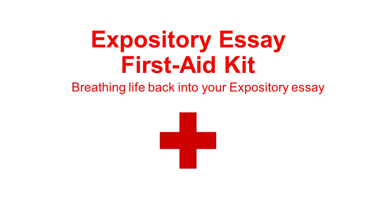 Expository Essay First-Aid Kit