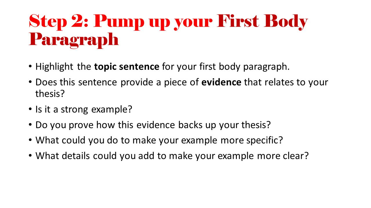 Step 2: Pump up your First Body Paragraph
