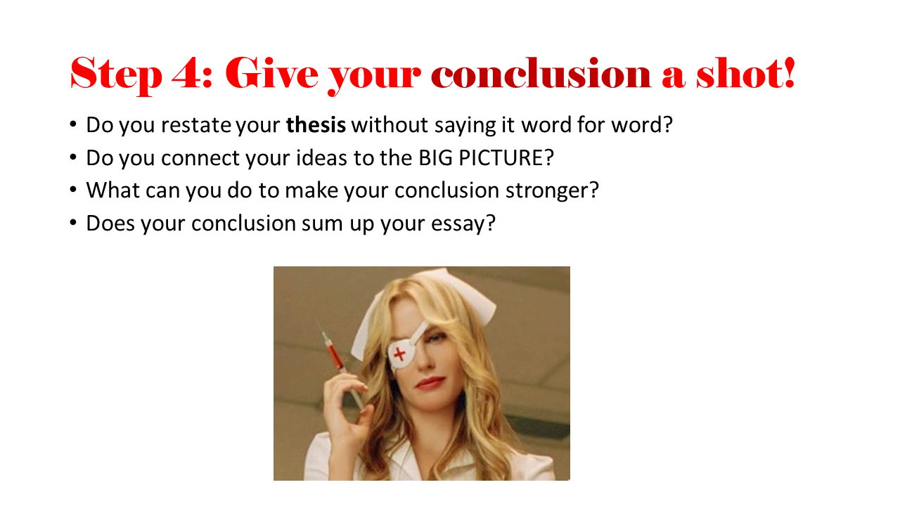 Step 4: Give your conclusion a shot!