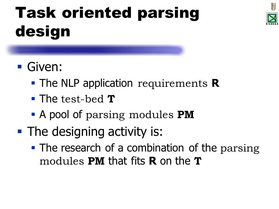 Task oriented parsing design