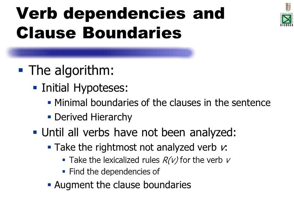Verb dependencies and Clause Boundaries