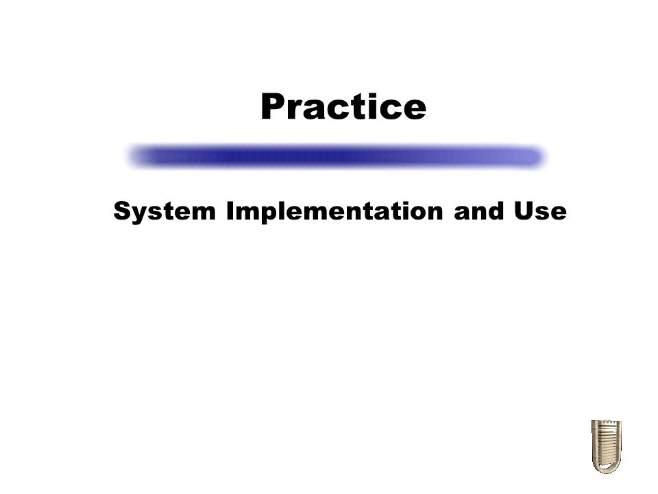 System Implementation and Use
