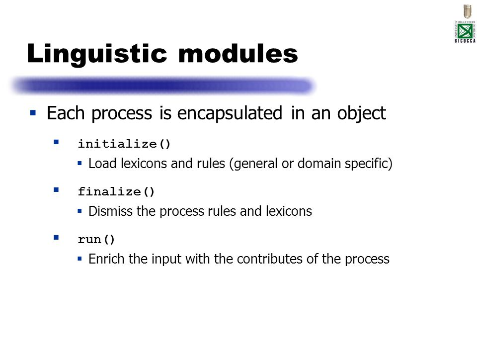 Linguistic modules Each process is encapsulated in an object