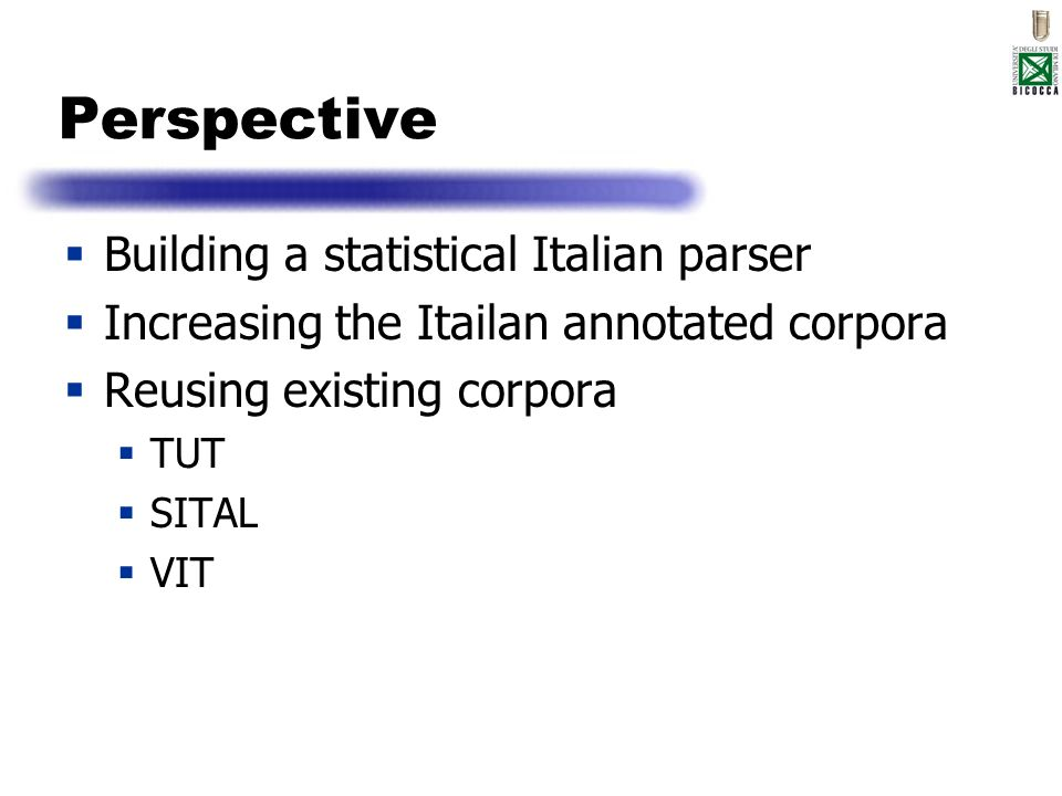 Perspective Building a statistical Italian parser