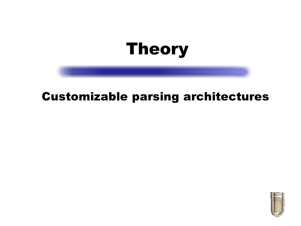 Customizable parsing architectures