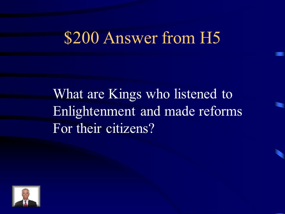 $200 Answer from H5 What are Kings who listened to