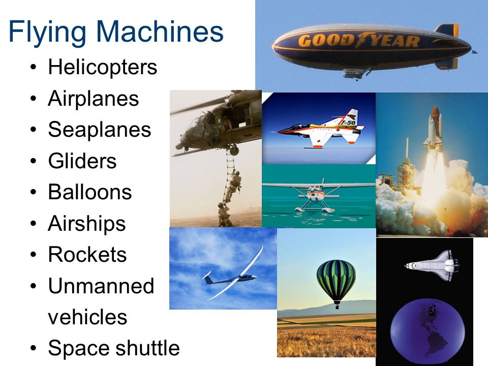 Flying Machines Helicopters Airplanes Seaplanes Gliders Balloons