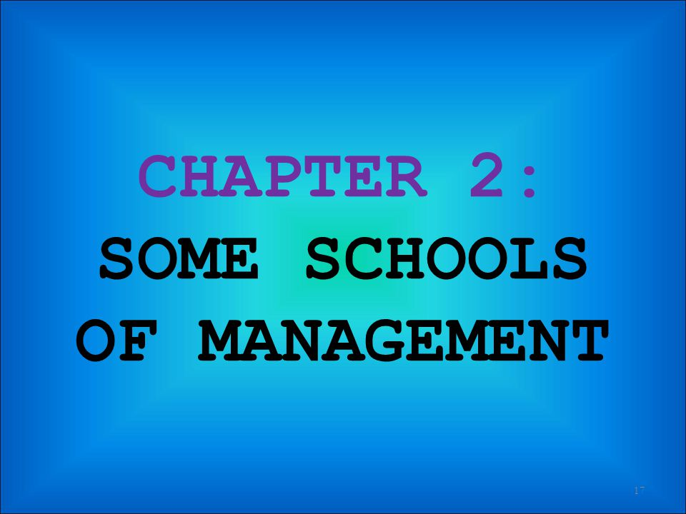 CHAPTER 2: SOME SCHOOLS OF MANAGEMENT