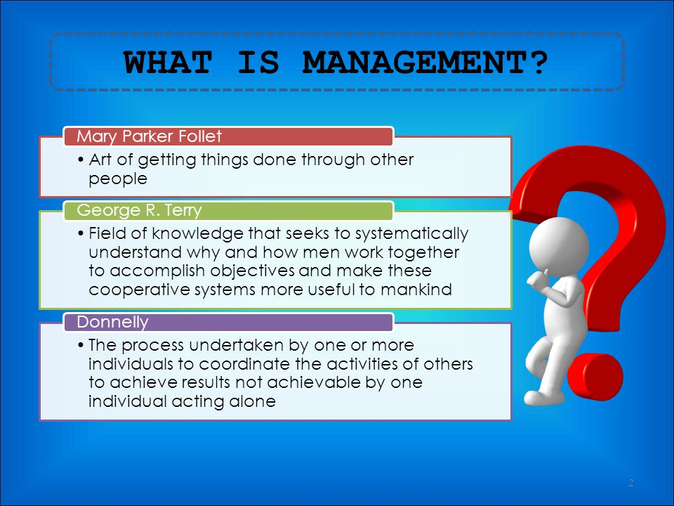 WHAT IS MANAGEMENT Mary Parker Follet