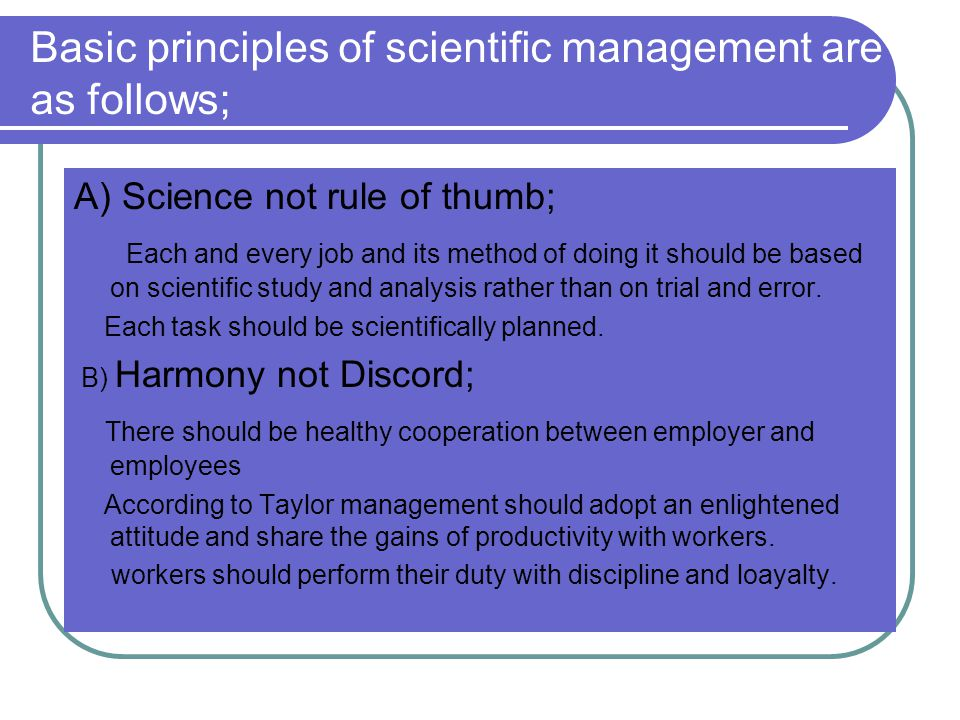 Basic principles of scientific management are as follows;