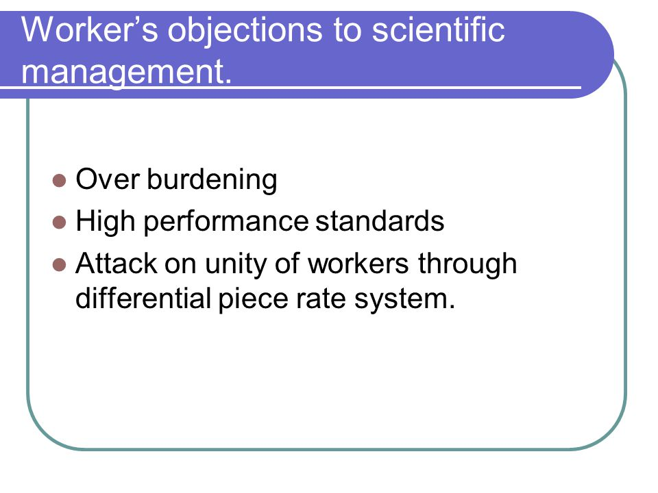 Worker's objections to scientific management.