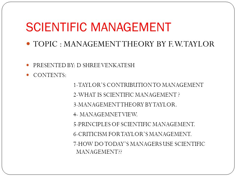 "taylors scientific management principles essay - taylors principles: taylor´s scientific management strategies, were intended to usher economic growth he was sure that any economic progress in the society, was as a result of hard work the desire to earn more inspired frederick taylor´s thoughts, by intiating the idea of ""scientific management""."