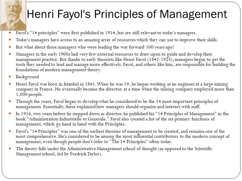 the foundations of henri fayol s administrative Henri fayol henri fayol henri fayol (29 july 1841 19 november 1925) was a french mining engineer, mining executive, author and director of mines who developed.