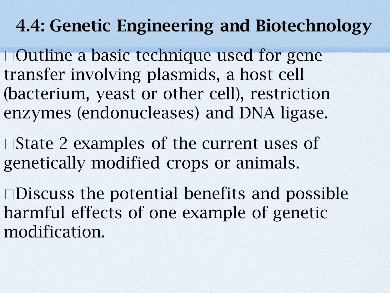 genetic engineering outline Nowadays many people are not really sure what genetic engineering is this essay sample discusses such questions as cloning and gene modifications.