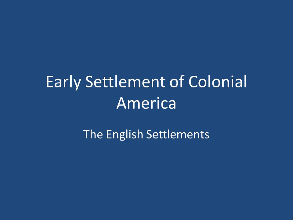 first english settlements essay Though recognized as the first permanent english settlement in north america  and the setting for the charming (if apocryphal) tale of pocahontas and capt.