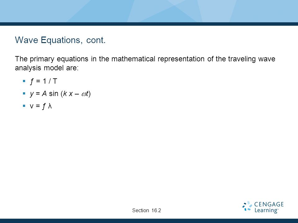 Wave Equations, cont. The primary equations in the mathematical representation of the traveling wave analysis model are: