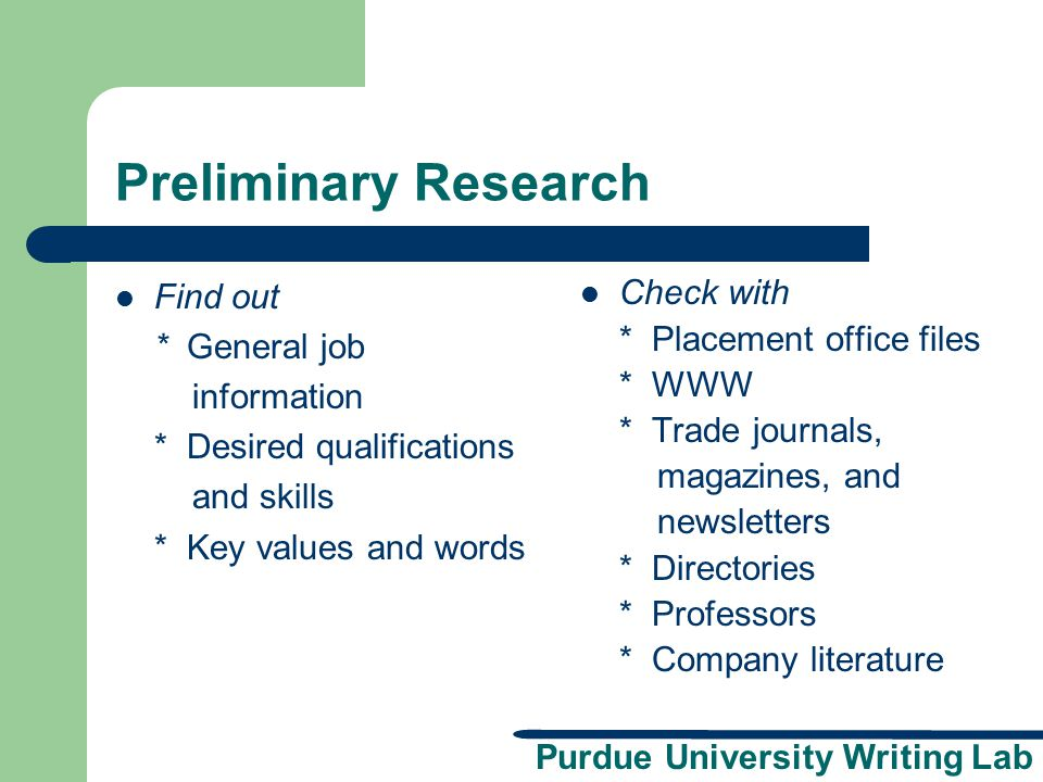 Preliminary Research Find out * General job information