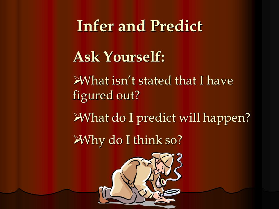 Infer and Predict Ask Yourself: