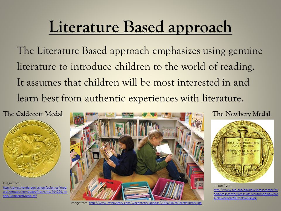 approaches to literature What is literature-based instruction literature-based instruction is the type of instruction in which authors' original narrative and expository works are used as.