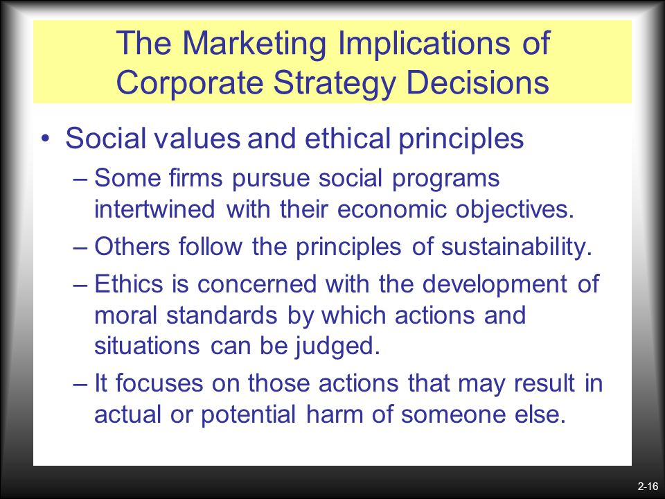 are corporate decisions moral Force to engage in moral judgment and to implement decisions  worth of product from corporate headquarters  ethical decision making and behavior——241.