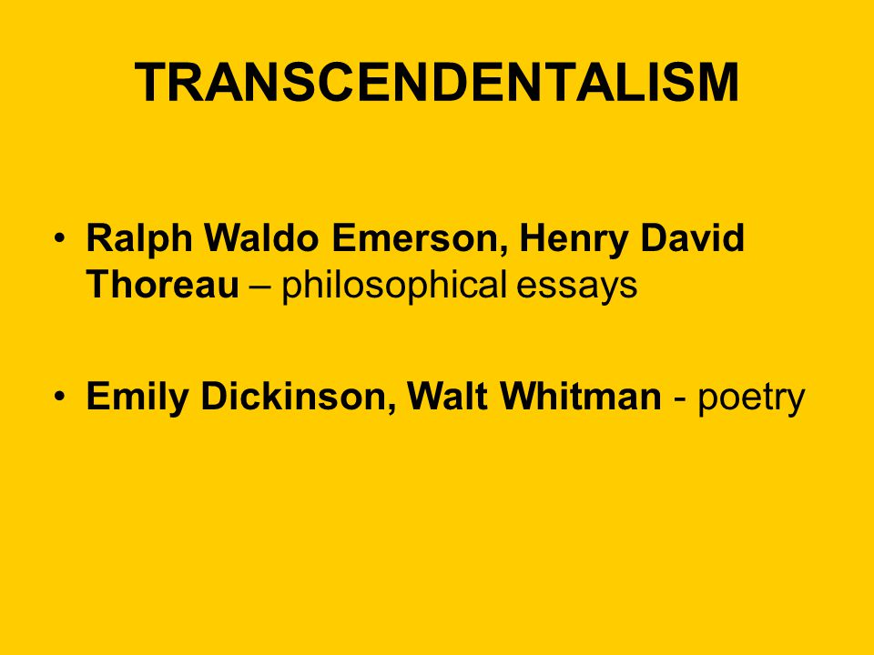 emily dickinson transcendentalism essay By emily dickinson because i could not stop for death – he kindly stopped for me – the carriage held but just ourselves – and immortality the purpose of life for the transcendentalist.